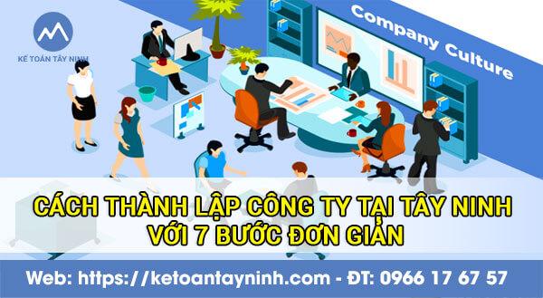 Cách thành lập công ty tại Tây Ninh với 7 bước đơn giản