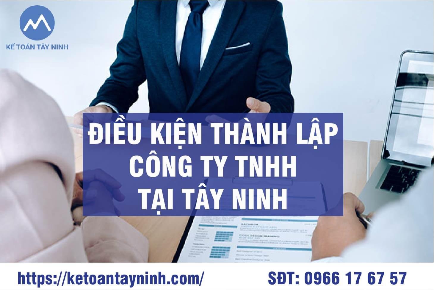 Điều kiện thành lập công ty TNHH tại Tây Ninh